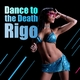 Rigo Dance to the Death