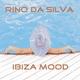 Rino da Silva Ibiza Mood