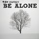 Rob Danzen Be Alone