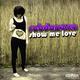 Rob Danzen Show me Love