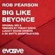 Rob Pearson Big Like Beyonce