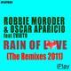 Robbie Moroder & Oscar Aparicio Feat Evirto Rain of Love (The Remixes 2011)
