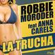 Robbie Moroder Feat Anna Carels La Trucha