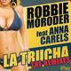 Robbie Moroder Feat Anna Carels La Trucha (The Remixes)