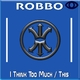 Robbo Robbo - I Think Too Much