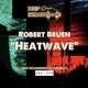 Robert Bruen Heatwave