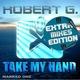Robert G. Take My Hand (Extra Mixes Edition)