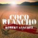 Robert Sanchez - Coco Blancho
