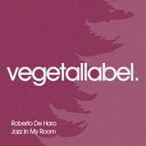 Jazz in My Room by Roberto De Haro mp3 download