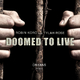 Robin Koro feat. Tylah Rose Doomed to Live
