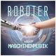 Roboter Maschinenmusik