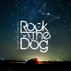 Rock the Dog The End of the Beginning