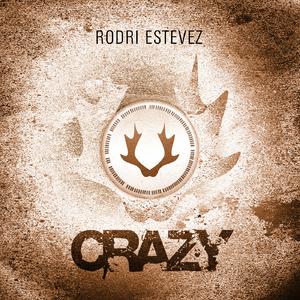 Rodri Estevez - Crazy (Staeg Records)