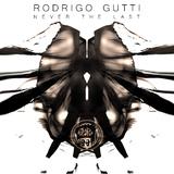 Never the Last by Rodrigo Gutti mp3 download