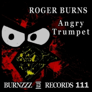 Roger Burns - Angry Trumpet (Burnzzz Records)
