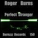 Roger Burns Perfect Stranger