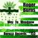 Roger Burns Way to Weednow