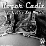 You Got to Let Me In by Roger Cadiz mp3 download