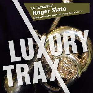 Roger Slato  - La Trompeta (Luxury Trax)