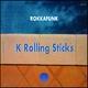 Rokkafunk K Rolling Sticks