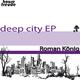 Roman König Deep City Ep
