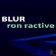Ron Ractive Blur