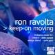 Ron Ravolta Keep On Moving