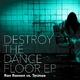 Ron Ronsen vs. Tecmoe Destroy the Dancefloor Ep