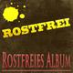 Rostfrei Rostfreies Album