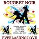 Rouge Et Noir Everlasting Love