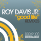 Roy Davis Jr Good Life Remixes