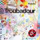 Rubella - Troubadour