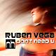 Ruben Vega Dont Need U