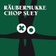 Räubermukke Chop Suey