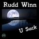 Rudd Winn U Suck