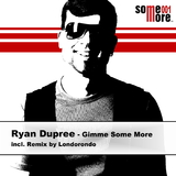 Gimme Some More by Ryan Dupree mp3 download
