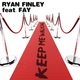 Ryan Finley Feat. Fay Keep Me Walking