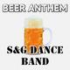 S&G Dance Band Beer Anthem