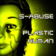 S-Abuse Plastic Human