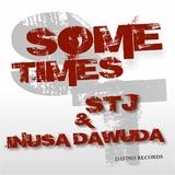 Sometimes by STJ & Inusa Dawuda mp3 download