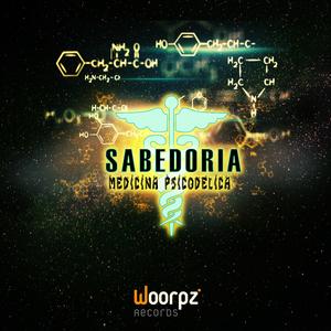 Sabedoria - Medicina Psicodélica (Woorpz Records)