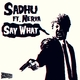 Sadhu Ft Nerva Say What