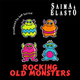 Saima & Elasto Rocking Old Monsters