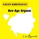 Saint Kristijan New Age Orgasm