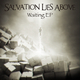 Salvation Lies Above Waiting EP
