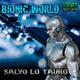 Salvo Lo Tauro Bionic World