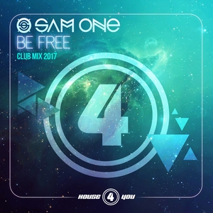 Sam One - Be Free(Club Mix 2017) (house 4 you)