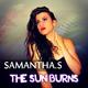 Samantha.S The Sun Burns