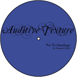 Samuel Gust - Nu Technology (Auditive Texture)