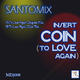 Santomix Insert Coin to Love Again
